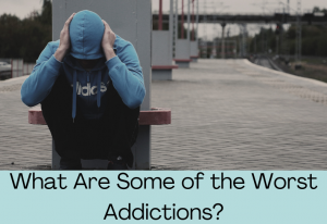 Worst Addictions